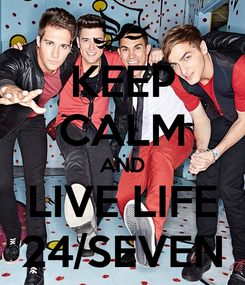 Poster: KEEP CALM AND LIVE LIFE 24/SEVEN