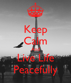 Poster: Keep Calm And Live Life Peacefully