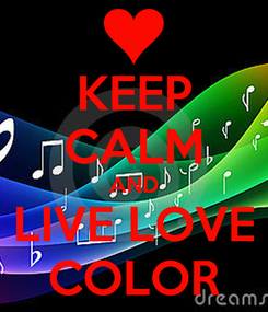 Poster: KEEP CALM AND LIVE LOVE COLOR