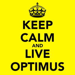 Poster: KEEP CALM AND LIVE OPTIMUS