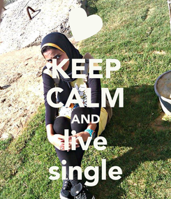 Poster: KEEP CALM AND live single
