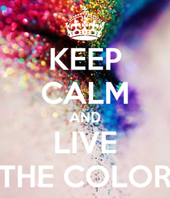 Poster: KEEP CALM AND LIVE THE COLOR