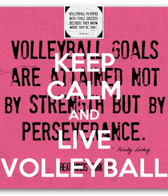 Poster: KEEP CALM AND LIVE VOLLEYBALL