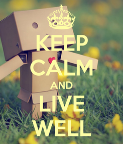 Poster: KEEP CALM AND LIVE WELL