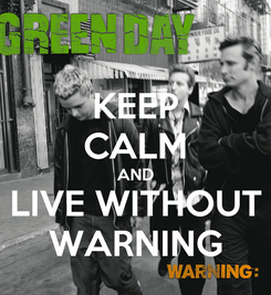 Poster: KEEP CALM AND LIVE WITHOUT WARNING