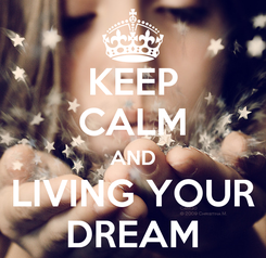 Poster: KEEP CALM AND LIVING YOUR DREAM