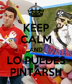 Poster: KEEP CALM AND LO PUEDES PINTARSH