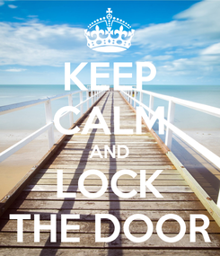 Poster: KEEP CALM AND LOCK THE DOOR