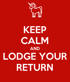 Poster: KEEP CALM AND LODGE YOUR RETURN