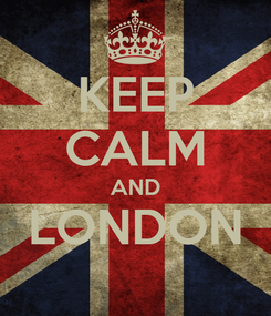 Poster: KEEP CALM AND LONDON