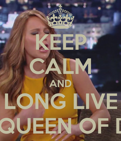 Poster: KEEP CALM AND LONG LIVE THE QUEEN OF DERP