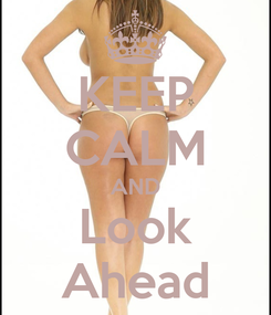 Poster: KEEP CALM AND Look Ahead