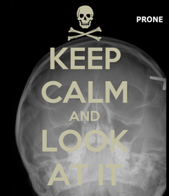 Poster: KEEP CALM AND LOOK AT IT