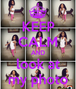 Poster: KEEP CALM AND look at my photo