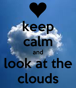 Poster: keep calm and look at the clouds