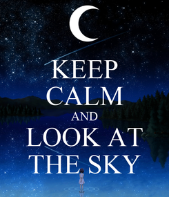 Poster: KEEP CALM AND LOOK AT THE SKY