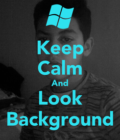 Poster: Keep Calm And Look Background