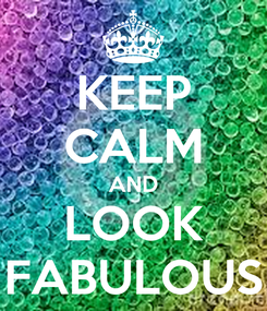 Poster: KEEP CALM AND LOOK FABULOUS