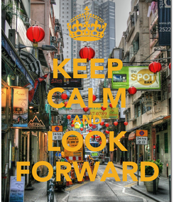 Poster: KEEP CALM AND LOOK FORWARD