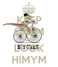 Poster: KEEP CALM AND LOOK HIMYM
