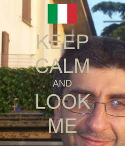 Poster: KEEP CALM AND LOOK ME