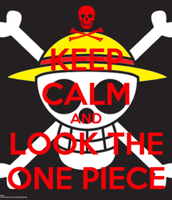 Poster: KEEP CALM AND LOOK THE ONE PIECE