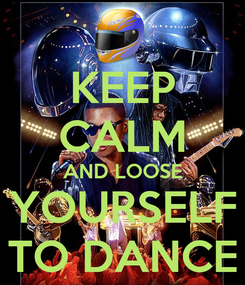 Poster: KEEP CALM AND LOOSE YOURSELF TO DANCE