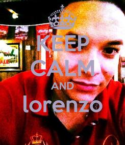 Poster: KEEP CALM AND lorenzo