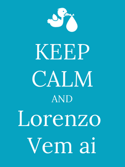 Poster: KEEP CALM AND Lorenzo  Vem ai