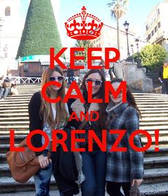 Poster: KEEP CALM AND LORENZO!