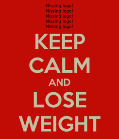 Poster: KEEP CALM AND LOSE WEIGHT