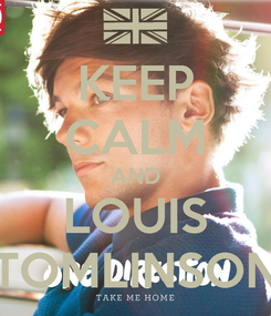 Poster: KEEP CALM AND LOUIS TOMLINSON