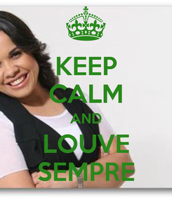 Poster: KEEP CALM AND LOUVE SEMPRE