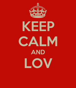 Poster: KEEP CALM AND LOV
