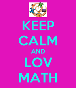 Poster: KEEP CALM AND LOV MATH