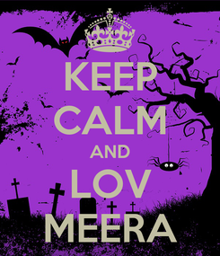 Poster: KEEP CALM AND LOV MEERA