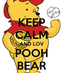 Poster: KEEP CALM AND LOV POOH BEAR
