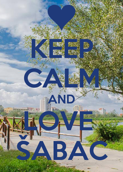Poster: KEEP CALM AND LOVE  ŠABAC