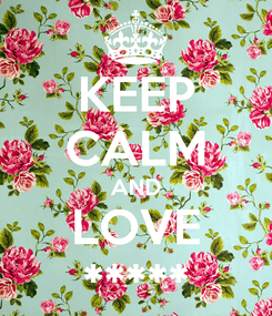 Poster: KEEP CALM AND LOVE *****
