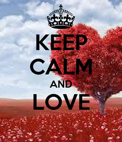 Poster: KEEP CALM AND LOVE
