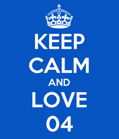Poster: KEEP CALM AND LOVE 04