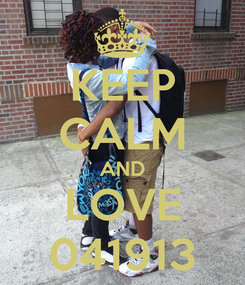 Poster: KEEP CALM AND LOVE 041913