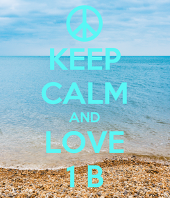 Poster: KEEP CALM AND LOVE 1 B