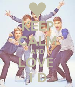 Poster: KEEP CALM AND LOVE   1 D