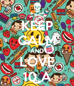 Poster: KEEP CALM AND LOVE 10 A