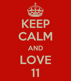 Poster: KEEP CALM AND LOVE 11