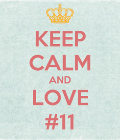 Poster: KEEP CALM AND LOVE #11