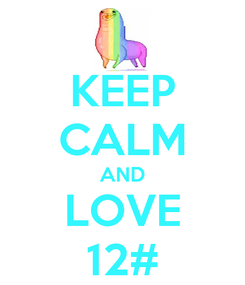 Poster: KEEP CALM AND LOVE 12#