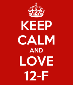 Poster: KEEP CALM AND LOVE 12-F