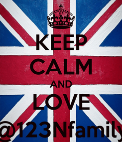 Poster: KEEP CALM AND LOVE @123Nfamily